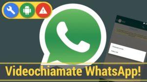 Come attivare le videochiamate WhatsApp! [Guida Android]