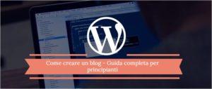 Come creare un blog – Guida completa per principianti