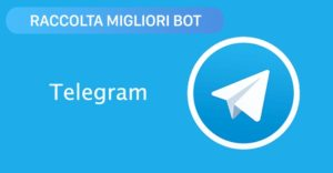 Bot Telegram: ecco i migliori