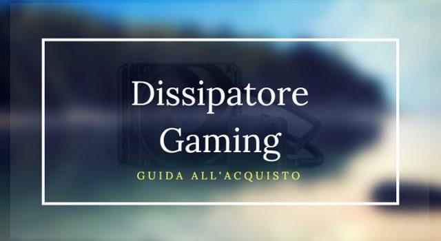 dissipatore gaming